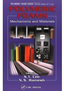 Polymeric Foams: Mechanisms and Materials [精装]